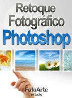 RETOQUE FOTOGRÁFICO CON PHOTOSHOP (EBOOK)