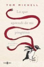 Lo Que Aprendí De Mi Pingüino (OBRAS DIVERSAS)