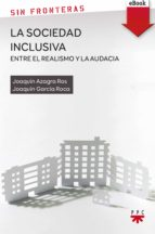 La sociedad inclusiva. Entre el realismo y la audacia (eBook-ePub) (Sin Fronteras)