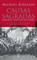 Causas sagradas: Religión y política en Europa. De la Primera Guerra Mundial al terrorismo islami