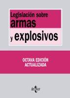LEGISLACION SOBRE ARMAS Y EXPLOSIVOS (8ª ED.)