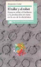TALLER Y EL ROBOT ENSAYOS SOBRE EL FORDISMO Y LA PRODUCCION EN MA SA