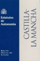 ESTATUTOS DE AUTONOMIA CASTILLA LA MANCHA (3 ED.)