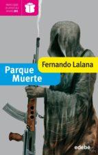Parque Muerte (Premio edebé de literatura Infantil)