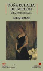 Memorias Doña Eulalia de Borbón. Infanta de España                                                                     . (BIBLIOTECA DE ESCRITORAS. B/E.)