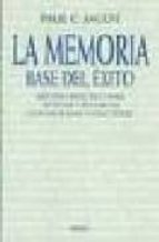 MEMORIA: LA BASE DEL EXITO (12ª ED.)