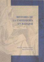 HISTORIA DE LA ENFERMERIA EN BADAJOZ: DEL PROTOBARBEIRATO A LA EN FERMERIA UNIVERSITARIA