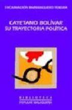 CAYETANO BOLIVAR, SU TRAYECTORIA POLITICA