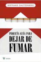 PEQUEÑA GUIA PARA DEJAR DE FUMAR