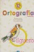 Jilguero Ortografía Nº12, 6ºcurso