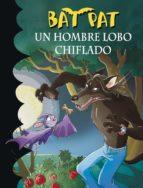 UN HOMBRE LOBO CHIFLADO (BAT PAT 10) (EBOOK)