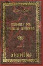 HISTORIA DEL PUEBLO HEBREO (ED. FACSIMIL 1989)