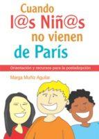 CUANDO LOS NIÑOS NO VIENEN DE PARÍS (EBOOK)