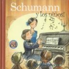 Schumann y los niños! (Los grandes compositores y los niños)