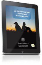 LA COMUNICACIÓN SILENCIOSA DE LOS PERROS (EBOOK)