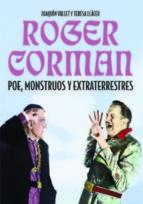 Roger Corman. Poe, Monstruos Y Extraterrestres