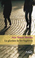 La glorieta de los fugitivos: Minificción completa (Voces/ Literatura)