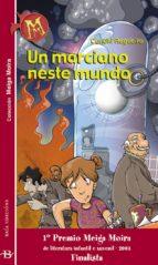 UN MARCIANO NESTE MUNDO (FINALISTA 1º PREMIO MEIGA MOIRA 2004)