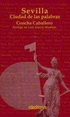 SEVILLA: CIUDAD DE LAS PALABRAS (EBOOK)