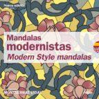 MANDALAS MODERNISTAS (ESPAÑOL-INGLES): MODERN STYLE MANDALAS