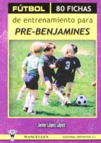 Fútbol. 80 fichas de entrenamiento para prebenjamines