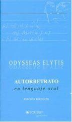 AUTORRETRATO EN LENGUAJE ORAL (ED. BILINGÜE GRIEGO-ESPAÑOL)