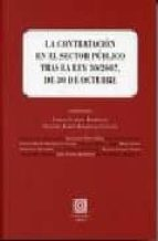 LA CONTRATACION EN EL SECTOR PUBLICO TRAS LA LEY 30/20007, DE OCT UBRE