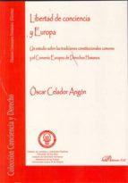 LIBERTAD DE CONCIENCIA Y EUROPA: UN ESTUDIO SOBRE LAS TRADICIONES CONSTITUCIONALES COMUNES Y EL CONVENIO EUROPEO DE DERECHOS HUMANOS