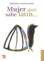 Mujer que sabe latín... (Letras Mexicanans)