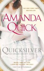 Quicksilver: Book Two of the Looking Glass Trilogy (Arcane Society Series)