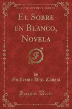 El Sobre en Blanco, Novela (Classic Reprint)
