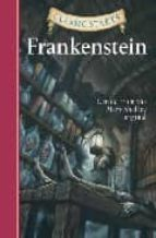 Frankenstein: Retold from the Mary Shelley Original (Classic Starts)