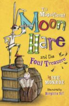The Magnificent Moon Hare and the Foul Treasure