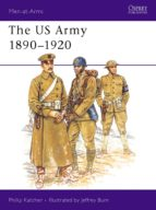 The US Army 1890-1920: 1890-1920 (Men-at-Arms)