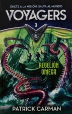 Voyagers #3. Rebelion Omega / Voyagers: Omega Rising #3