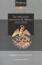 HISTORIA MINIMA DE LAS RELACIONES INTERNACIONALES DE MEXICO, (182 1-1900)