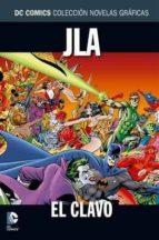 Colección Novelas Gráficas - JLA: El clavo