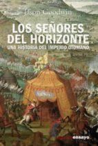 Los señores del horizonte: una historia del Imperio Otomano