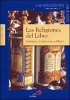 Las religiones del libro: Judaísmo, cristianismo e islam (Las religiones, ¿qué son?)