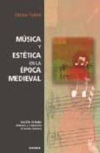 MUSICA Y ESTETICA EN LA EPOCA MEDIEVAL