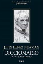 Diccionario De Textos Escogidos. John Henry Newman (Literaria)