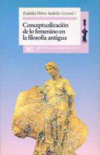 CONCEPTUALIZACION DE LO FEMENINO EN LA FILOSOFIA ANTIGUA