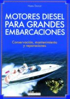 MOTORES DIESEL PARA GRANDES EMBARCACIONES: CONSERVACION, MANTENIM IENTO Y REPARACIONES