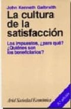LA CULTURA DE LA SATISFACCION: LOS IMPUESTOS, ¿ PARA QUE ? ¿ QUIE NES SON LOS BENEFICIARIOS ?