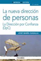 LA NUEVA DIRECCION DE PERSONAS: LA DIRECCION POR CONFIANZA (DPC) (13ª ED.)