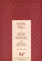 HACIENDA PUBLICA Y DERECHO COMUNITARIO (T. 1)