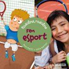 Fem esport (Llibres Infantils I Juvenils - Sopa De Contes)