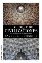 El Choque De Civilizaciones Y La Reconfiguración Del Orden Mundial (Estado y Sociedad)