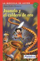 Juanolo y el caldero de oro (La mochila de Astor)
