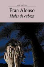 Males de cabeza (Edición Literaria - Narrativa)